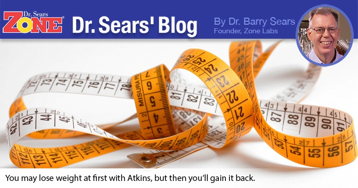 Dr. Sears' Blog: Why the Atkins Diet Doesn't Work and Never Will