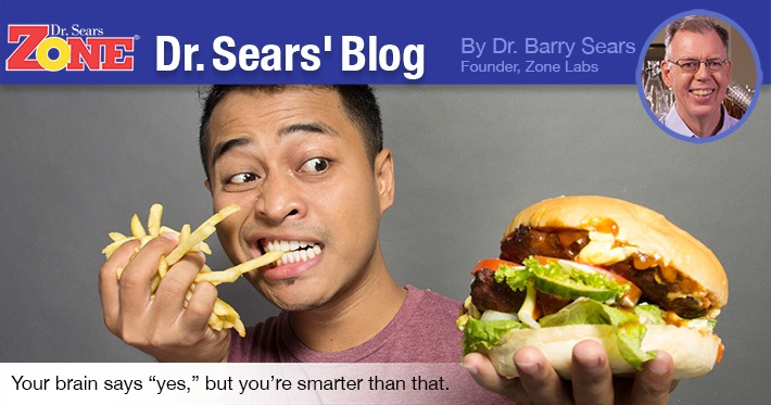 Dr. Sears' Blog: Our Brains Control Why We Eat – But You're Much Smarter
